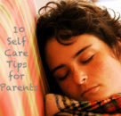 10 Self Care Tips for Parents by Nikki Schwartz at SpectrumPsychological.net