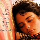 10 Self Care Tips for Parents