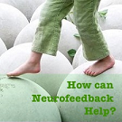 How Can Neurofeedback Help?
