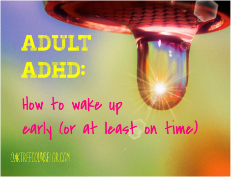 Adult ADHD: How to wake up early