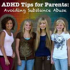 ADHD Tips for Parents: Avoiding Substance Abuse