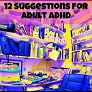 12 Suggestions for Adult ADHD by Nikki Schwartz, LPC