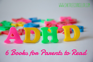 6 great books for Parents with an ADHD Child by Nikki Schwartz, LPC at Oaktree Counseling in Virginia Beach