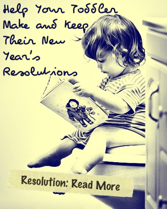 Help Your Toddler Make and Keep Their New Year's Resolutions by Nikki Schwartz at OaktreeCounselor.com