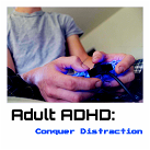 Adults with ADHD are notorious for getting distracted from the task at hand.  How to deal by Nikki Schwartz, LPC